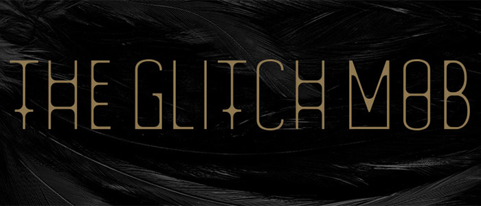 The Glitch Mob – Can't Kill Us